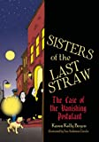Sisters of the Last Straw: The Case of the Vanishing Postulant