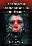 img - for The Vampire in Science Fiction Film and Literature book / textbook / text book