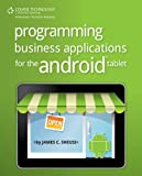 James Sheusi Programming Business Applications For The Android Tablet