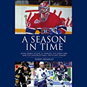 A Season in Time: Super Mario, Killer, St. Patrick, the Great One, and the Unforgettable 1992-93 NHL Season Audiobook
