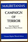 Mauritania's Campaign of Terror: State Sponsored Repression of Black Africans (1564321339) by Human Rights Watch