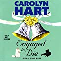 Engaged to Die (       UNABRIDGED) by Carolyn Hart Narrated by Kate Reading