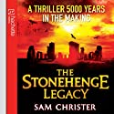 The Stonehenge Legacy Audiobook by Sam Christer Narrated by David Thorpe
