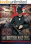 The British Mad Dog: Debunking the My...