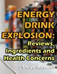 Energy Drink Explosion: Reviews, Ingr...
