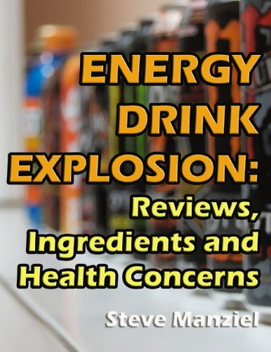 Energy Drink Explosion: Reviews, Ingredients and Health Concerns