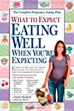What to Expect: Eating Well When You're Expecting (0761133267) by Murkoff, Heidi