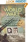 World War II Love Stories: At a Time...