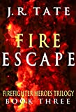 Fire Escape: Firefighter Heroes Trilogy (Book Three)