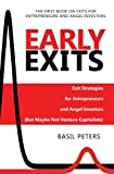 img - for Early Exits: Exit Strategies for Entrepreneurs and Angel Investors (But Maybe Not Venture Capitalists) book / textbook / text book