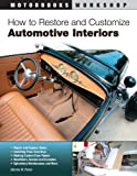 img - for How to Restore and Customize Automotive Interiors (Motorbooks Workshop) book / textbook / text book