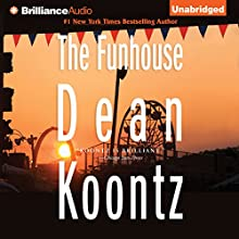 The Funhouse (       UNABRIDGED) by Dean Koontz Narrated by Karen Peakes