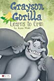 Grayson Gorilla Learns to Grin
