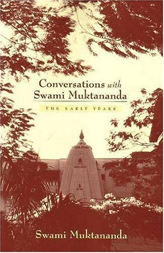 Conversations with Swami Muktananda: The Early Years