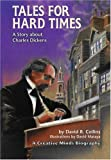 David R. Collins TALES FOR HARD TIMES: A Story About Charles Dickens (Creative Minds Biography Series)
