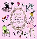 Ladur�e Savoir Vivre: The Art of Fine...