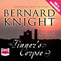 The Tinner's Corpse (       UNABRIDGED) by Bernard Knight Narrated by Paul Matthews