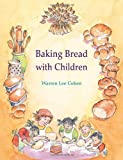 Baking Bread with Children (Crafts and Family Activities)