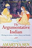 The Argumentative Indian: Writings on Indian History, Culture, and Identity (0141012110) by Amartya Kumar Sen