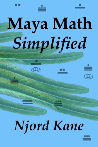 Free Kindle Book : Maya Math Simplified
