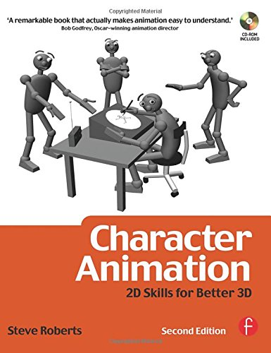 Character Animation: 2D Skills for Better 3D, Second Edition