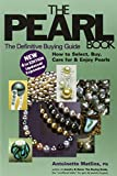 Pearl Book: The Definitive Buying Guide (Pearl Book: The Definitive Buying Guide; How to Select, Buy,)