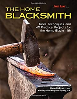 Book Cover: The Home Blacksmith: Tools, Techniques, and 40 Practical Projects for the Blacksmith Hobbyist