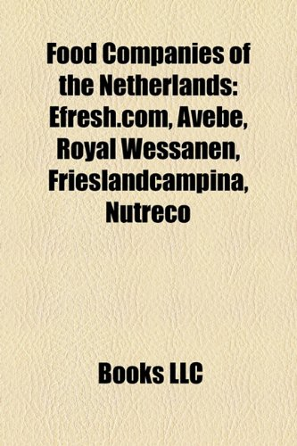 food-companies-of-the-netherlands-efreshcom-avebe-royal-wessanen-frieslandcampina-nutreco