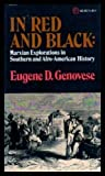 In Red and Black: Marxian Explorations in Southern and Afro-American History (0394718119) by Genovese, Eugene D.