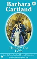 Hungry for Love (Barbara Cartland Eternal Collection) (Volume 40)
