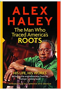 an introduction to the life of alex haley Alex haley news find breaking news  an introduction to the distinctive potential and challenges of bringing black history to life.