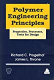 img - for Polymer Engineering Principles: Properties, Processes, and Tests for Design book / textbook / text book