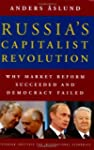 Russia's Capitalist Revolution: Why M...