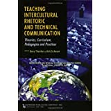 Teaching Intercultural Rhetoric and Technical Communication: Theories, Curriculum, Pedagogies and Practices (Baywood's Technical Communications Series) (Baywood's Technical Communication Series)