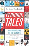 Hugh Aldersey-Williams Periodic Tales: The Curious Lives of the Elements by Aldersey-Williams, Hugh (2012)