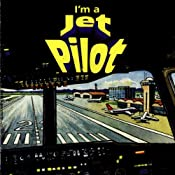I'm a Jet Pilot | [Geoffrey T. Williams]