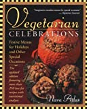 Vegetarian Celebrations: Festive Menus for Holidays & Other Special Occasions Tag: Updated Ed... (0316057398) by Atlas, Nava