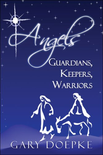 Angels: Guardians, Keepers, Warriors