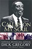 img - for Callus On My Soul: A Memoir by Gregory, Dick, Moses, Shelia P. (2003) Paperback book / textbook / text book