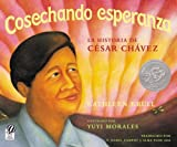 img - for Cosechando esperanza: La historia de C sar Ch vez (Spanish Edition) book / textbook / text book