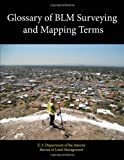 img - for Glossary of Blm Surveying and Mapping Terms book / textbook / text book