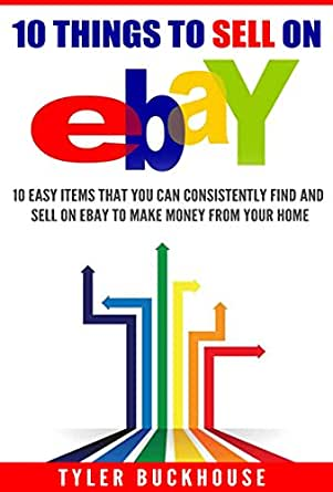 Ebooks kindle 10 things to sell on ebay 10 for Easy things to sell for money