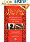 The Italian Wine Guide: The Definitive Guide to Touring, Sourcing, and Tasting (Dolce Vita)
