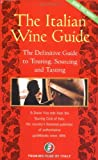 img - for The Italian Wine Guide: The Definitive Guide to Touring, Sourcing, and Tasting (Dolce Vita) book / textbook / text book