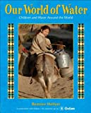Our World of Water: Children and Water Around the World