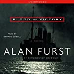 Blood of Victory (       UNABRIDGED) by Alan Furst Narrated by George Guidall