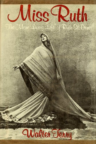 """Miss Ruth: The """"More Living Life"""" Of Ruth St. Denis"""