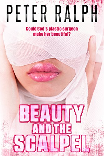 Beauty And The Scalpel by Peter Ralph ebook deal