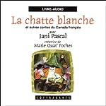 La chatte blanche et autres contes du Canada français    divers auteurs