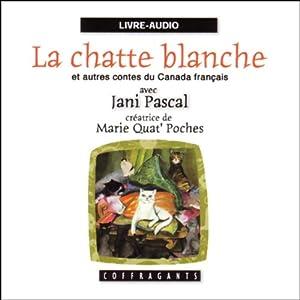 La chatte blanche et autres contes du Canada français Hörbuch